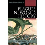 Plagues in World History by John Aberth