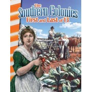 The Southern Colonies: First and Last of 13 (America's Early Years)