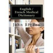 English / French Medical Dictionary by John C Rigdon