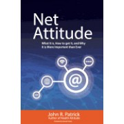 Net Attitude: What It Is, How to Get It, and Why You Need It More Than Ever