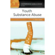 Youth Substance Abuse: A Reference Handbook