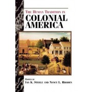 The Human Tradition in Colonial America by Nancy L. Rhoden