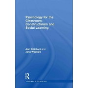 Psychology for the Classroom: Constructivism and Social Learning by Alan Pritchard