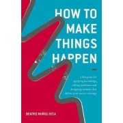 How to Make Things Happen 2017 by Beatriz Munoz-Seca
