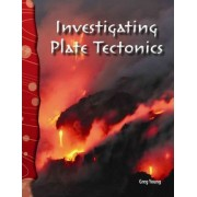 Investigating Plate Tectonics by Greg Young