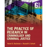 The Practice of Research in Criminology and Criminal Justice by Ronet D. Bachman