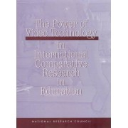 The Power of Video Technology in International Comparative Research in Education by Board on International Comparative Studies in Education