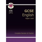GCSE English Complete Revision & Practice - Higher (A*-G Course) by CGP Books