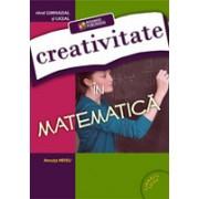 Creativitate in matematica. Nivel gimnazial si liceal.