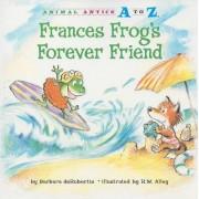 Frances Frog's Forever Friend by Barbara deRubertis