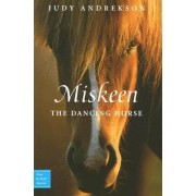 Miskeen the Dancing Horse by Judy Andrekson