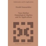 Non-abelian Homological Algebra and Its Applications by Hvedri Inassaridze