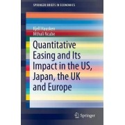 Quantitative Easing and its Impact in the US, Japan, the UK and Europe by Kjell Hausken