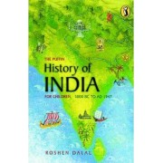 The Puffin History of India for Children: 3000 BC to AD 1947 by Roshen Dalal