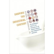 Shaping the Industrial Century by Alfred DuPont Chandler