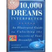10.000 Dreams Interpreted An Illustrated Guide - Gustavus Hindman Miller