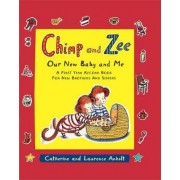 Chimp and Zee: Our New Baby and Me by Laurence Anholt