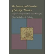 The Nature and Function of Scientific Theories by Robert Colodny