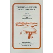 The Political Economy of Health in Africa by Toyin Falola