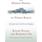 The Hidden People of North Korea by Ralph C. Hassig