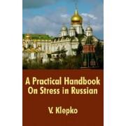 A Practical Handbook on Stress in Russian by V Klepko