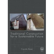 Traditional Construction for a Sustainable Future by Carole Ryan