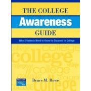 The College Awareness Guide by Bruce M. Rowe