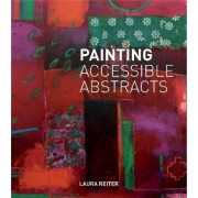 Painting Accessible Abstracts by Laura Reiter