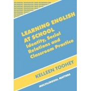 Learning English at School by Kelleen Toohey