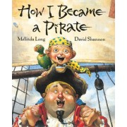 How I Became a Pirate by Melinda Long