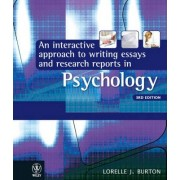 An Interactive Approach to Writing Essays and Research Reports in Psychology by Lorelle Jane Burton
