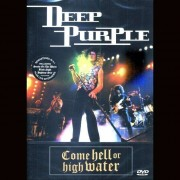 Deep Purple - Come Hell or High Water (0743212244397) (1 DVD)
