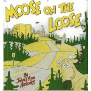 Moose on the Loose by John Hassett