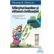 Kiosc - Sfarsitul banilor si viitorul civilizatiei - Thomas H. Greco J