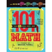101 Things You Should Know About Math by Tim Fox