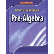 Pre-Algebra Skills Practice Workbook by McGraw-Hill Education