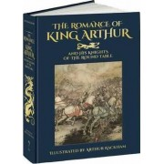 Romance of King Arthur and His Knights of the Round Table by Sir Thomas Malory