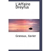 L'Affaire Dreyfus by Granoux Xavier