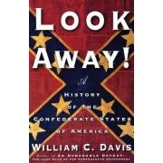 Look Away! by William C. Davis