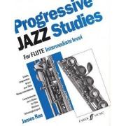 Progressive Jazz Studies for Flute - Intermediate Level/Etudes Progressives de Jazz Pour Flute - Niveau Intermediaire/Fortschreitende Jazz-Etuden Fur Flote - Mittlerer Schwierigkeitsgrad by James Rae