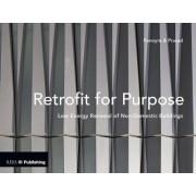 Retrofit for Purpose: Low Energy Renewal of Non-Domestic Buildings by Greg Penoyre