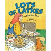 Lots of Latkes by Sandy Lanton