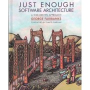 Just Enough Software Architecture by George Fairbanks