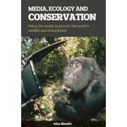 Media, Ecology and Conservation by John Blewitt