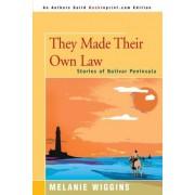They Made Their Own Law by Melanie Wiggins