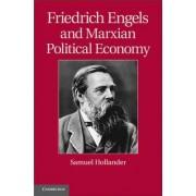 Friedrich Engels and Marxian Political Economy by Samuel Hollander