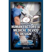 Handbook of Human Factors in Medical Device Design by Matthew Bret Weinger