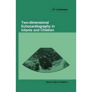 Two-dimensional Echocardiography in Infants and Children by J. P. Lintermans