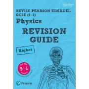 REVISE Edexcel GCSE (9-1) Physics Higher Revision Guide by Mike O'Neill