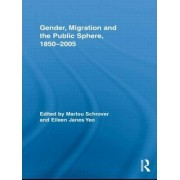 Gender, Migration, and the Public Sphere, 1850-2005 by Marlou Schrover